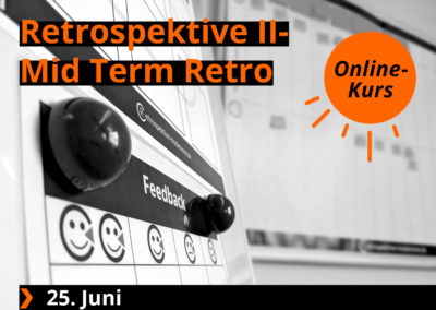 Retrospektive II – Mid Term Retro